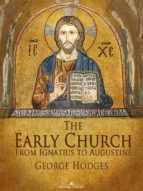 The Early Church: From Ignatius to Augustine (ebook)