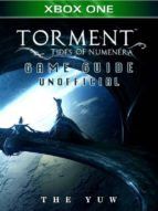 Torment Tides of Numenera Xbox One Game Guide Unofficial (ebook)
