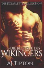 Die Begierde des Wikingers: Die Komplette Kollektion (ebook)