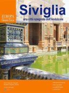 Siviglia, una città spagnola dell'Andalusia (ebook)