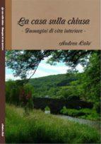La casa sulla chiusa (ebook)