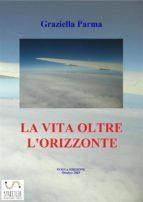 La Vita Oltre L'Orizzonte (ebook)