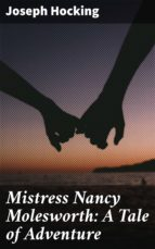 MISTRESS NANCY MOLESWORTH: A TALE OF ADVENTURE