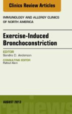 Exercise-Induced Bronchoconstriction, An Issue of Immunology and Allergy Clinics, E-Book (eBook)