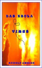 DAS EBOLA VIRUS