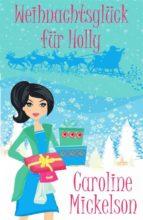 Weihnachtsglück Für Holly (ebook)