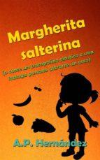Margherita Salterina (O Come Un Trampolino Elastico E Una Lattuga Possono Attrarre Un Orco) (ebook)