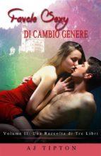 Favole Sexy Di Cambio Genere Volume Ii: Una Raccolta Di Tre Libri (ebook)