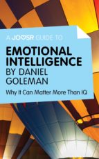 A JOOSR GUIDE TO? EMOTIONAL INTELLIGENCE BY DANIEL GOLEMAN