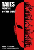 Tales from the Mother Galaxy
