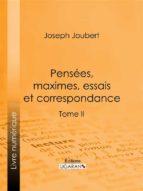 Pensées, maximes, essais et correspondance (ebook)