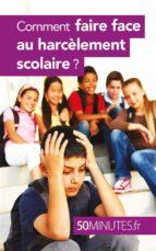 Comment faire face au harcèlement scolaire ? (ebook)