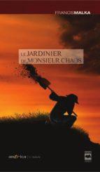Le jardinier de Monsieur Chaos (ebook)