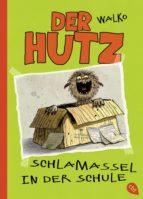 Der Hutz - Schlamassel in der Schule (ebook)
