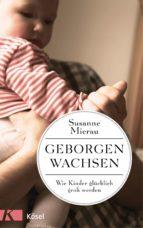 GEBORGEN WACHSEN