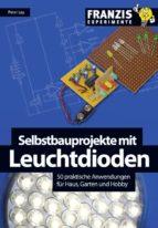 Selbstbauprojekte mit Leuchtdioden (ebook)