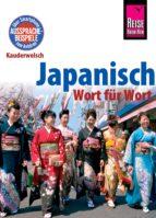 Reise Know-How Sprachführer Japanisch - Wort für Wort: Kauderwelsch-Band 6 (ebook)