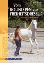 Vom Round Pen zur Freiheitsdressur (ebook)