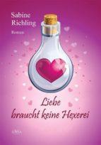 Liebe braucht keine Hexerei (ebook)