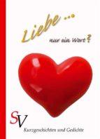Liebe ... Nur ein Wort? (ebook)