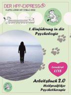 ARBEITSBUCH 2.0 - HEILPRAKTIKER PSYCHOTHERAPIE: 1. SKRIPT