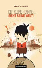 Der kleine Henning ... sieht seine Welt! (ebook)