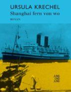 Shanghai fern von wo (ebook)