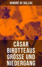 Cäsar Birotteaus Größe und Niedergang (ebook)