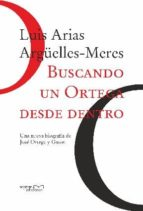 Buscando un Ortega desde dentro. Una nueva biografía de José Ortega y Gasset (ebook)
