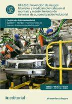 Prevención de riesgos laborales y mediambientales en el montaje y mantenimiento de sistemas de automatización industrial. ELEM0311  (ebook)