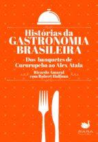 Histórias da gastronomia brasileira (ebook)
