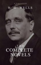 The Complete Novels of H. G. Wells (Over 55 Works: The Time Machine, The Island of Doctor Moreau, The Invisible Man, The War of the Worlds, The History of Mr. Polly, The War in the Air and many more!) (ebook)