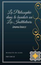 La Philosophie dans le boudoir ou Les Instituteurs immoraux (ebook)