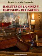 Juguetes de la niñez y travesuras del ingenio (ebook)
