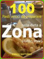 100 Pasti veloci da preparare nella dieta a ZONA (Italian style) (ebook)