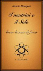 I neutrini e il sole, breve lezione di fisica (ebook)