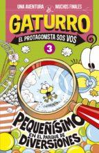 Gaturro. Pequeñísimo en el parque de diversiones (Gaturro. El protagonista sos vos 3) (ebook)