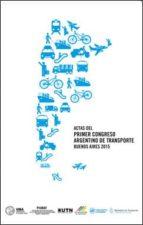 Actas del Primer Congreso Argentino de Transporte Buenos Aires 2015 (ebook)