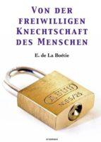 Von der freiwilligen Knechtschaft des Menschen (ebook)