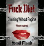 FUCK DIET, SLIMMING WITHOUT REGIME (ebook)