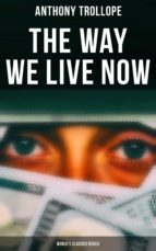 THE WAY WE LIVE NOW (WORLD'S CLASSICS SERIES)
