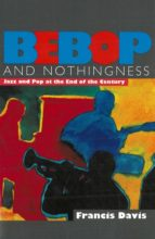 BEBOP AND NOTHINGNESS: JAZZ AND POP AT THE END OF THE CENTURY