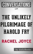 The Unlikely Pilgrimage of Harold Fry (Conversation Starters)