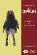 Le Chevalier: Juliette e a Cruz Azul (ebook)
