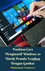 Panduan Cara Menginstall Windows 10 Untuk Pemula Lengkap Dengan Gambar (ebook)