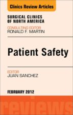 PATIENT SAFETY, AN ISSUE OF SURGICAL CLINICS - E-BOOK