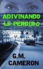 Adivinando Lo Perdido (ebook)