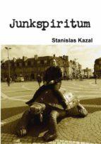Junkspiritum  By Stanislas Kazal (ebook)