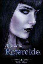 Hija De La Retorcido (ebook)