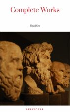 The Works of Aristotle the Famous Philosopher Containing his Complete Masterpiece and Family Physician; his Experienced Midwife, his Book of Problems and his Remarks on Physiognomy (ebook)